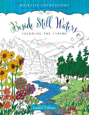 Beside Still Waters: Coloring the Psalms - Majestic Expressions