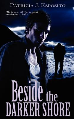 Beside the Darker Shore - Esposito, Patricia J