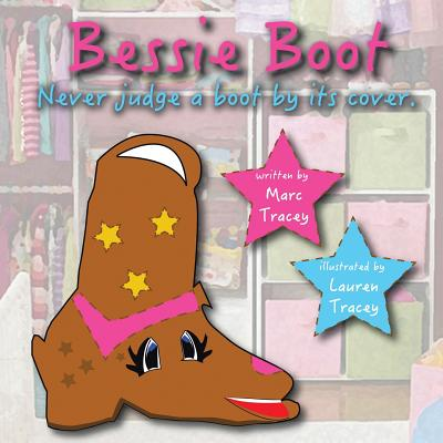 Bessie Boot: Never Judge a Boot by Its Cover. - Tracey, Marc