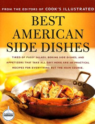 Best American Side Dishes: A Best Recipe Classic - Cook's Illustrated Magazine (Editor), and Tremblay, Carl (Photographer), and van Ackere, Daniel J (Photographer)