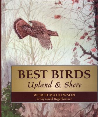 Best Birds: Upland and Shore - Mathewson, Worth, and Hagerbaumer, David
