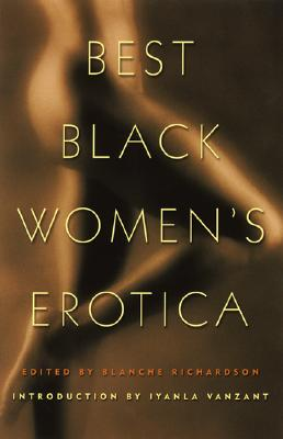 Best Black Women's Erotica - Richardson, Blanche (Editor), and Vanzant, Iyanla (Introduction by)