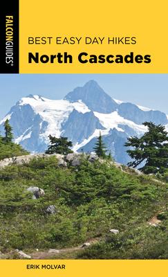 Best Easy Day Hikes North Cascades - Molvar, Erik