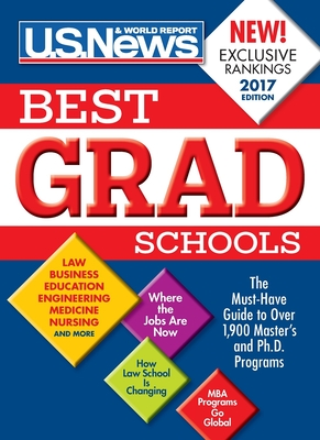 Best Graduate Schools 2017 - Report, U S, and McGrath, Anne, Ma, and Morse, Robert J (Contributions by)