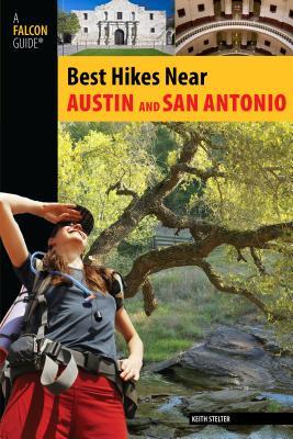 Best Hikes Near Austin and San Antonio - Stelter, Keith