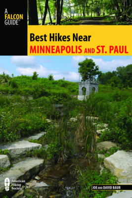 Best Hikes Near Minneapolis and Saint Paul - Baur, Joe, and Baur, David