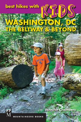 Best Hikes with Kids: Washington DC, the Beltway & Beyond - Chambers, Jennifer