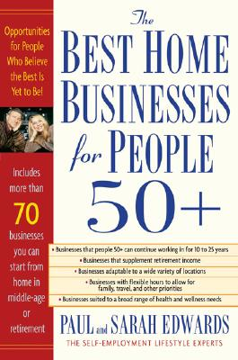 Best Home Businesses for People 50+ - Edwards, Paul, and Edwards, Sarah