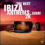 Best Ibiza Anthems...Ever! 2000