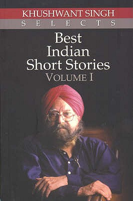 Best Indian Short Stories: Volume 1 - Singh, Khushwant