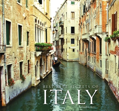 Best-Kept Secrets of Italy - Kerr, Gordon