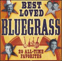 Best Loved Bluegrass: 20 All-Time Favorites - Various Artists