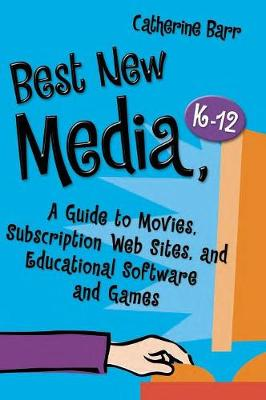 Best New Media, K-12: A Guide to Movies, Subscription Web Sites, and Educational Software and Games - Barr, Catherine