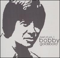 Best of Bobby Goldsboro, Vol. 1 - Bobby Goldsboro