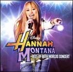 Best of Both Worlds Concert - Miley Cyrus / Hannah Montana