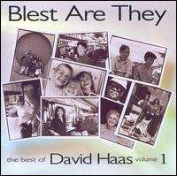 Best of David Haas, Vol. 1: Blest Are They - David Haas
