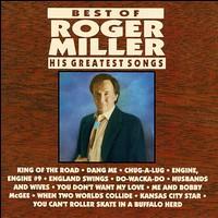Best of Roger Miller: His Greatest Songs - Roger Miller