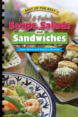 Best of the Best Fast & Fabulous Soups, Salads and Sandwiches - McKee, Gwen