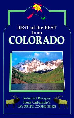 Best of the Best from Colorado: Selected Recipes from Colorado's Favorite Cookbooks - McKee, Gwen (Editor), and Moseley, Barbara (Editor), and England, Tupper (Illustrator)