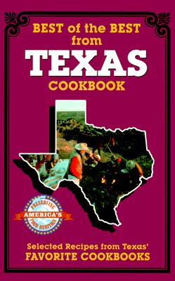Best of the Best from Texas: Selected Recipes from Texas' Favorite Cookbooks - McKee, Gwen (Editor)