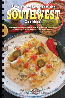Best of the Best from the Southwest Cookbook: Selected Recipes from the Favorite Cookbooks of Texas, New Mexico, and Arizona - McKee, Gwen (Editor), and Moseley, Barbara (Editor)