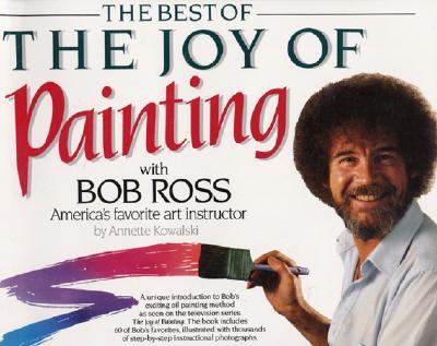Best of the Joy of Painting - Ross, Robert H