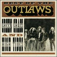 Best of the Outlaws: Green Grass and High Tides - The Outlaws