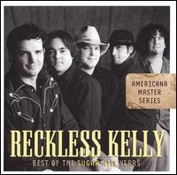Best of the Sugar Hill Years - Reckless Kelly