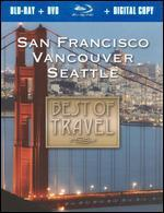 Best of Travel: San Francisco, Seattle, Vancouver