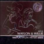 Best of Waylon and Willie: The Platinum Artist Series