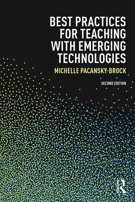 Best Practices for Teaching with Emerging Technologies - Pacansky-Brock, Michelle