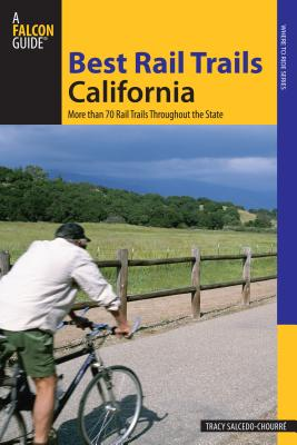 Best Rail Trails California: More Than 70 Rail Trails Throughout the State - Salcedo, Tracy