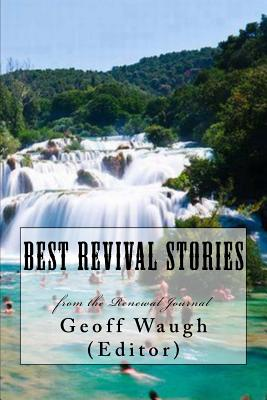Best Revival Stories: From the Renewal Journal - Lawrence, Carl, Dr., and Gondarra, Djiniyini, Dr., and Cho, David Yonggi, Pastor