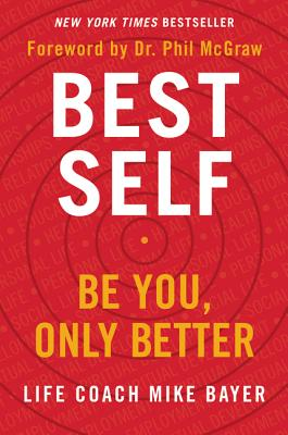 Best Self: Be You, Only Better - Bayer, Mike