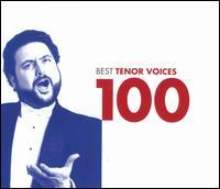 Best Tenor Voices 100 - Adriana Lazzarini (mezzo-soprano); Alain Vanzo (tenor); Alfredo Kraus (tenor); André Mallabrera (tenor);...