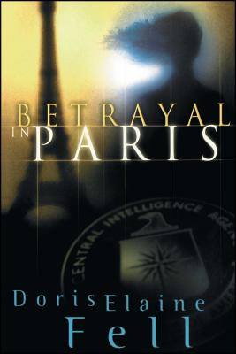 Betrayal in Paris - Fell, Doris Elaine