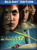 Betrayed at 17 [Blu-ray] - Doug Campbell