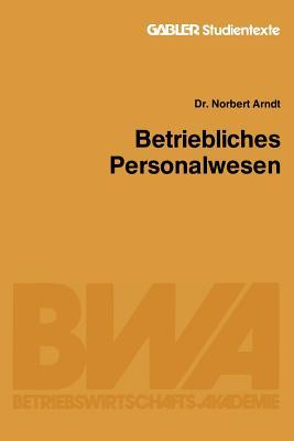 Betriebliches Personalwesen - Arndt, Norbert