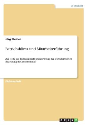Betriebsklima Und Mitarbeiterfuhrung - Steiner, Jorg