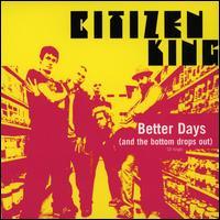 Better Days - Citizen King