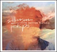 Better Nature - Silversun Pickups