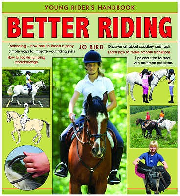 Better Riding: Young Rider's Handbook - Bird, Jo