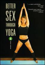 Better Sex Through Yoga, Vol. 1: Beginner