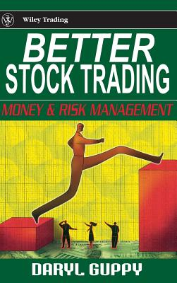 Better Stock Trading: Money and Risk Management - Guppy, Daryl