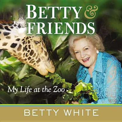 Betty & Friends: My Life at the Zoo - White, Betty