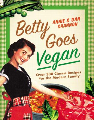 Betty Goes Vegan - Shannon, Dan, and Shannon, Annie