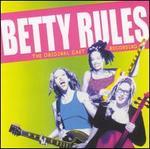 Betty Rules: Original Cast