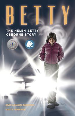 Betty: The Helen Betty Osborne Story - Robertson, David A