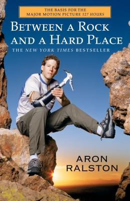 Between a Rock and a Hard Place - Ralston, Aron