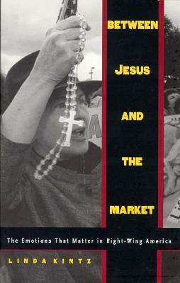 Between Jesus & the Market-PB - Kintz, Linda